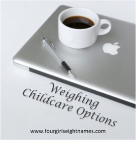 Weighing Childcare Options